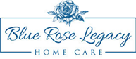 Blue Rose Legacy Home Care